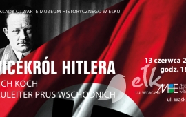 Open Lecture: Hitler's Viceroy. Erich Koch – Eastern Prussia Gauleiter